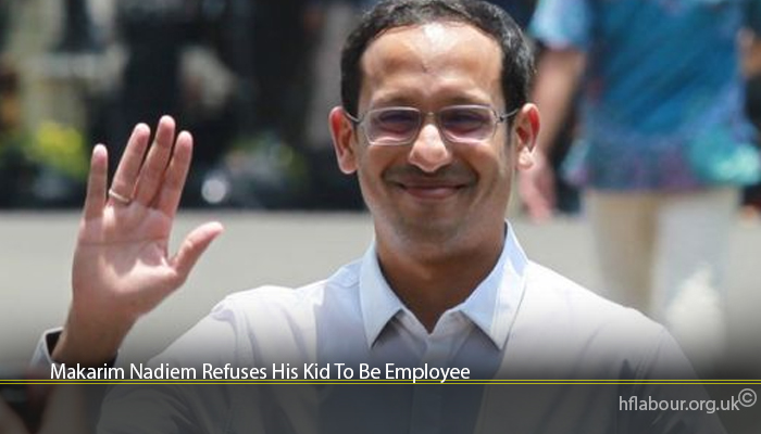 Makarim Nadiem Refuses His Kid To Be Employee