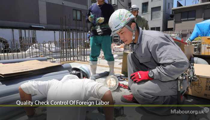 Quality Check Control Of Foreign Labor